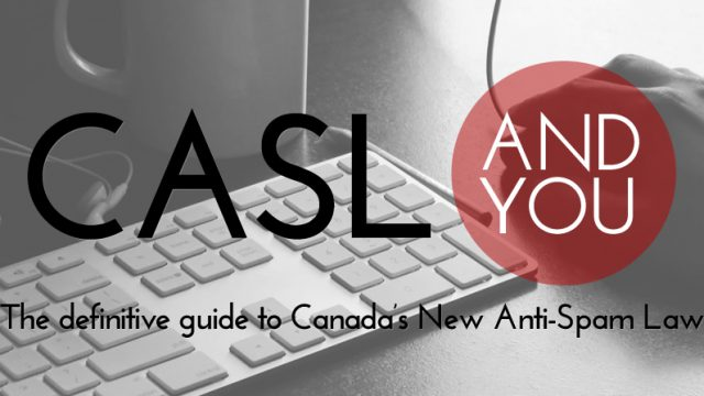 Photo of CASL and You: The definitive guide to Canada's New Anti-Spam Law
