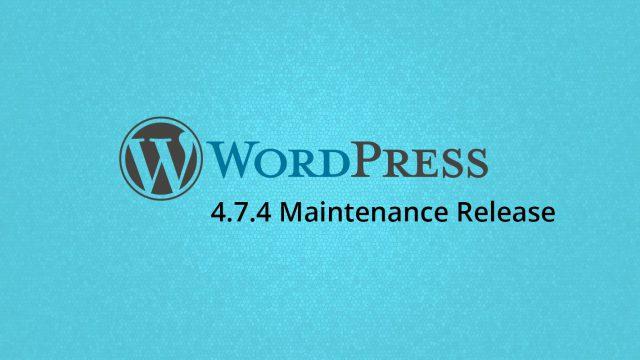 Photo of WordPress 4.7.4 Maintenance Release