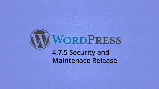 Photo of WordPress 4.7.5 Security and Maintenance Release